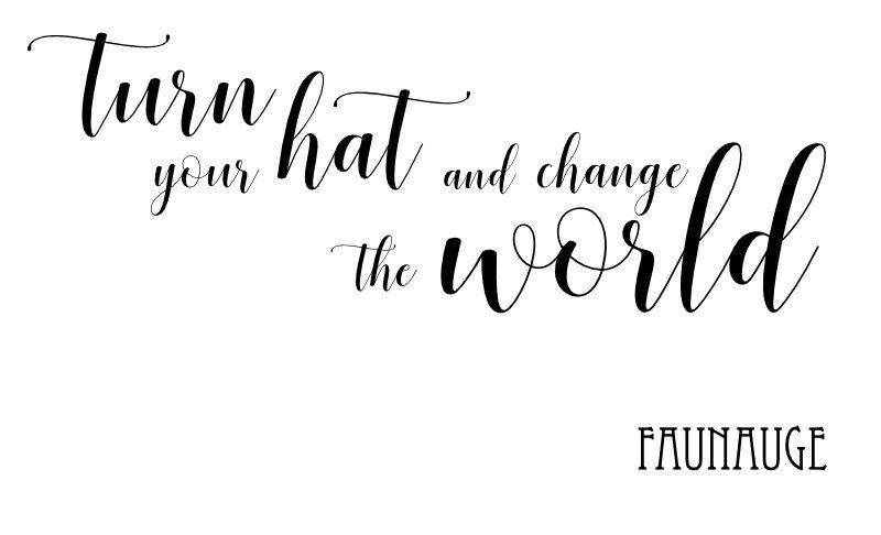 Turn your hat and change the world - Faunauge